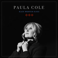 PAULA COLE - Black Mountain Blues