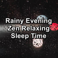 Sleep Music - Rainy Evening Zen Relaxing Sleep Time