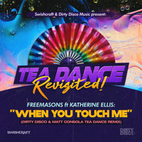 Freemasons - When You Touch Me (Tea Dance Classic Remixes)