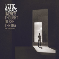 Ivette Moraes - I Never Thought I'd See the Day (Dalbani Remix)