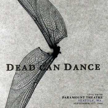 Dead Can Dance - Live from Paramount Theatre, Seattle, WA. September 17th, 2005