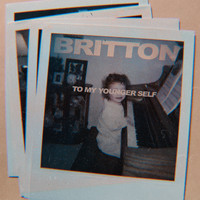 Britton - To My Younger Self