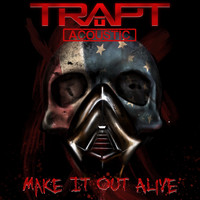 Trapt - Make It Out Alive (Acoustic)
