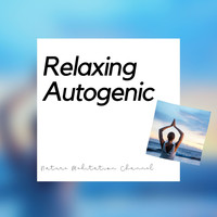 Nature Meditation Channel - Relaxing Autogenic Training Music
