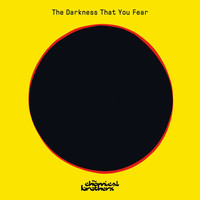 The Chemical Brothers - The Darkness That You Fear