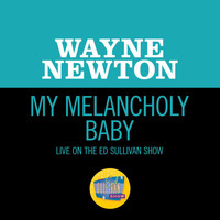 Wayne Newton - My Melancholy Baby (Live On The Ed Sullivan Show, December 12, 1965)