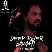 Ed Robinson - Deep River Woman