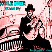 John Lee Hooker - Stand By