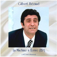 Gilbert Bécaud - La machine a écrire (All Tracks Remastered, ep)