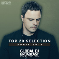 Markus Schulz - Markus Schulz presents Global DJ Broadcast - Top 20 April 2021