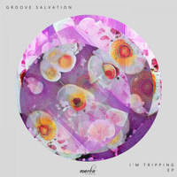 Groove Salvation - I'm Tripping EP