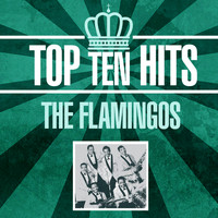 The Flamingos - Top 10 Hits