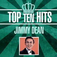 Jimmy Dean - Top 10 Hits