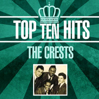 The Crests - Top 10 Hits