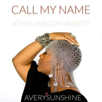 Avery*Sunshine - Call My Name