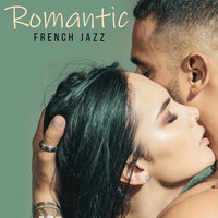 Lounge Café - Romantic French Jazz: 15 Love Songs for Truly in Love