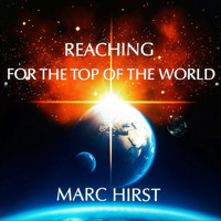 Marc Hirst - Reaching For The Top Of The World