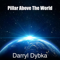 Darryl Dybka - Pillar Above the World