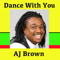 Aj Brown - Dance with You