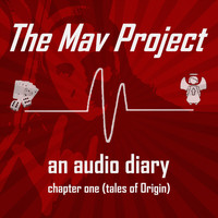 The Mav Project - An Audio Diary (Tales of Origin) (Explicit)