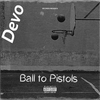 Devo - Ball to Pistols (Explicit)