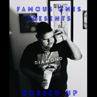 Famous Ones - Bossed Up