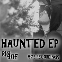Big Joe - Haunted EP