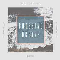 Caspian - Crossing Oceans