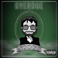 Noogy - Overdue (Explicit)