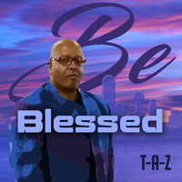 T-A-Z - Be Blessed