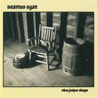 Seamus Egan - When Juniper Sleeps