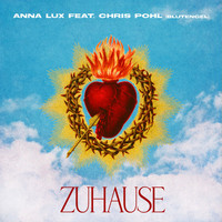 Anna Lux feat. Chris Pohl - Zuhause