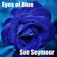 Sue Seymour - Eyes of Blue