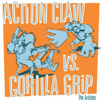 The Articles - Action Claw vs. Gorilla Grip