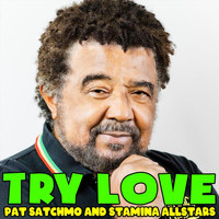 Pat Satchmo & Stamina All Stars - Try Love