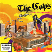 The Cops - Stomp on Tripwires (Explicit)