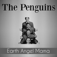 The Penguins - Earth Angel Mama