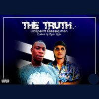 Chaple featuring Classicq Man - The Truth (Explicit)