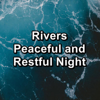 Sleep Music - Rivers Peaceful and Restful Night