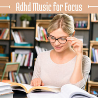 Focus - Adhd Music for Focus