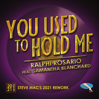 Ralphi Rosario - You Used to Hold Me 2021 (Steve Mac's 2021 Rework)