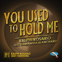 Ralphi Rosario - You Used to Hold Me 2021 (Ralphi Rosario Mixes)