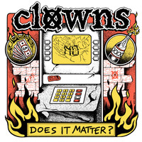 Clowns - Does It Matter?