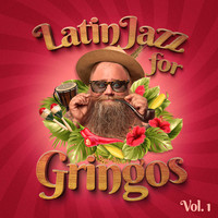 Varios Artistas - Latin Jazz For Gringos, Vol. 1