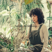 Morning Music Moods - Feelings for Mornings