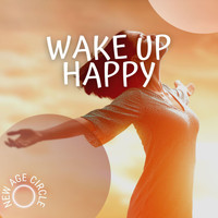 New Age Circle - Wake Up Happy and Think Positive for All Day