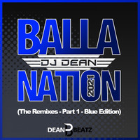 DJ Dean - Balla Nation 2021 (The Remixes - Part 1 - Blue Edition)