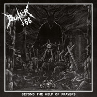 Bunker 66 - Beyond the Help of Prayers (Explicit)