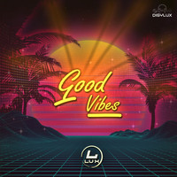 Lux - Good Vibes