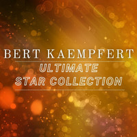 Bert Kaempfert - Ultimate Star Collection